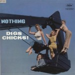 nothing digs chicks