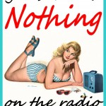 Nothing on the radio